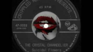 The Crystal Channdelier - Suicidal Flowers