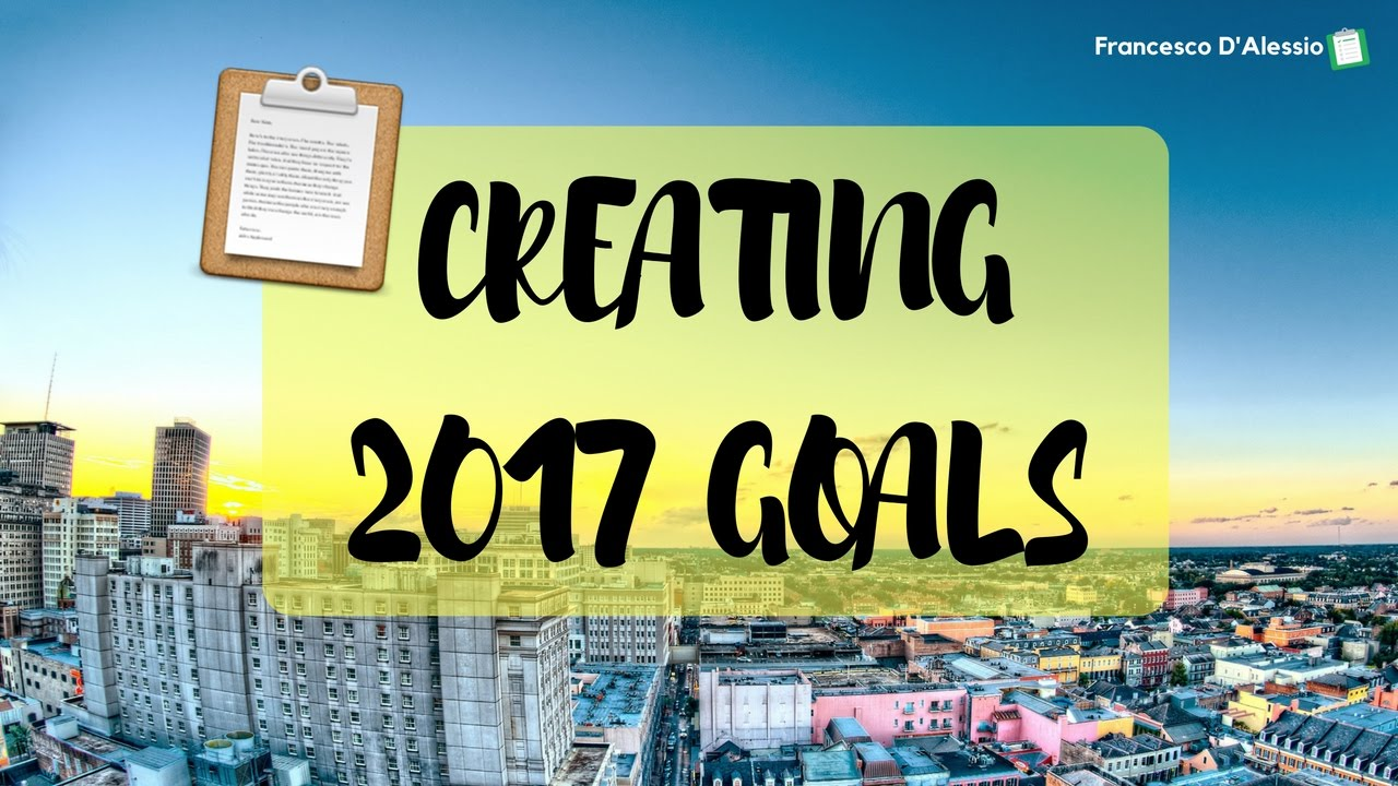 2017 goals how i plan my long short term goals 📋 2017 goals how i plan my long short term goals 📋