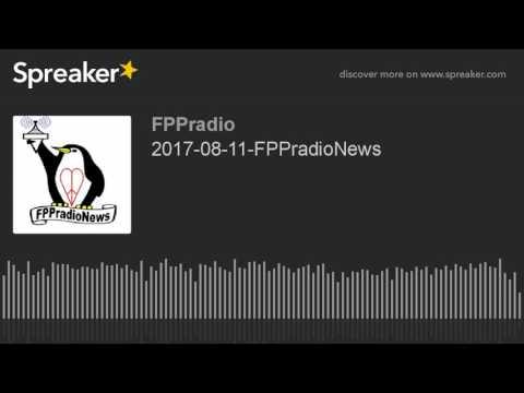 2017-08-11-FPPradioNews