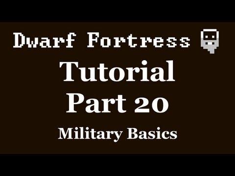 Dwarf Fortress Tutorial - Part 20 - Military Basics [DF2012]