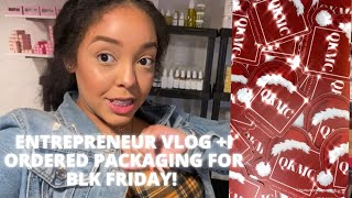 DAY IN A LIFE OF A ENTREPRENEUR|GETTING ORGANIZED|GETTING READY FOR BLACK FRIDAY