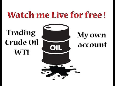 Watch me live trading Crude Oil WTI (My account)
