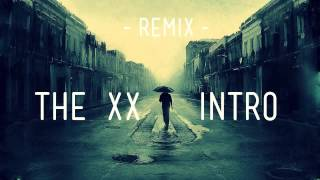 Download Lagu The XX - intro Drum n' bass remix mp3