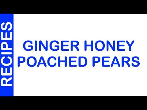 GINGER HONEY POACHED PEARS