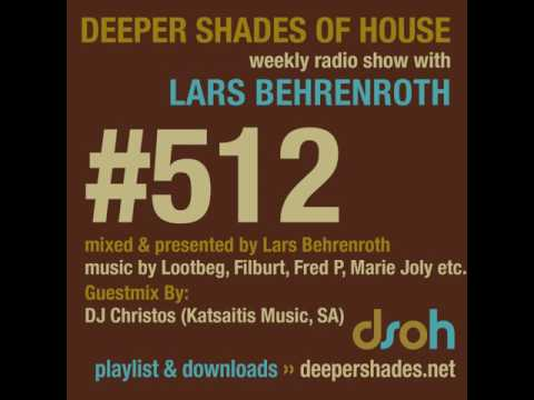 Deeper Shades Of House #512 - guest mix by DJ CHRISTOS - DEEP SOULFUL HOUSE