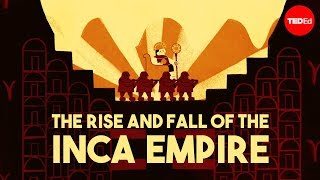 The rise and fall of the Inca empire - Gordon McEwan