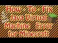 How to fix Java Virtual Machine Error