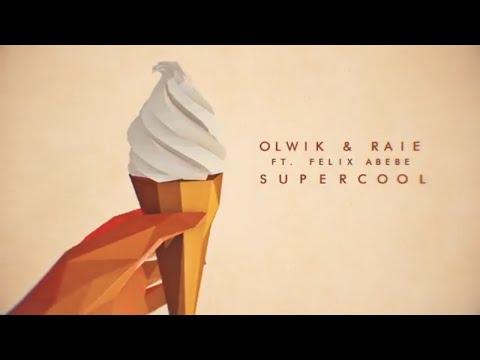 OLWIK, Raie - Supercool (feat. Felix Abebe)