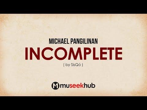 Michael Pangilinan - Incomplete (from Sisqo) [ Full HD ] Lyrics 🎵