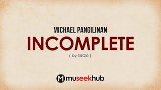 Download Michael Pangilinan - Incomplete (from Sisqo) [ Full HD ] Lyrics 🎵