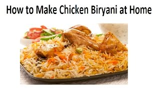 Learn How to Make Chicken Biryani