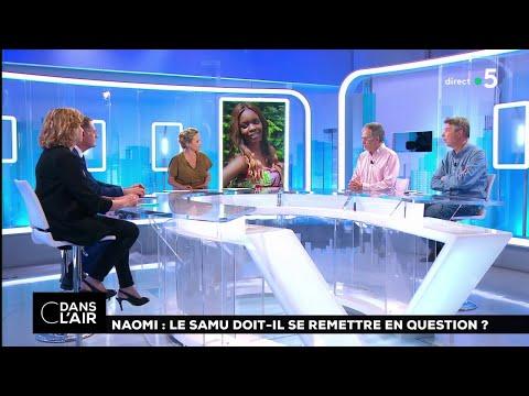 Naomi : le SAMU doit-il se remettre en question ? #cdanslair 10.05.2018