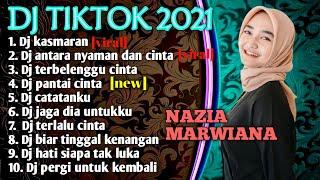 DJ KASMARAN NAZIA MARWIANA -ANTARA NYANMAN DAN CINTA FULL ALBUM REMIX VIRAL TIKTOK
