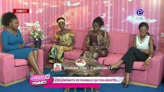 PAROLE DE FEMMES(Ces enfants de famille qu'on adopte...) DU MARDI 15 01 2019 - ÉQUINOXE TV