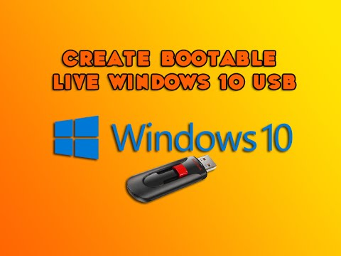Create Bootable Live Windows 10 USB