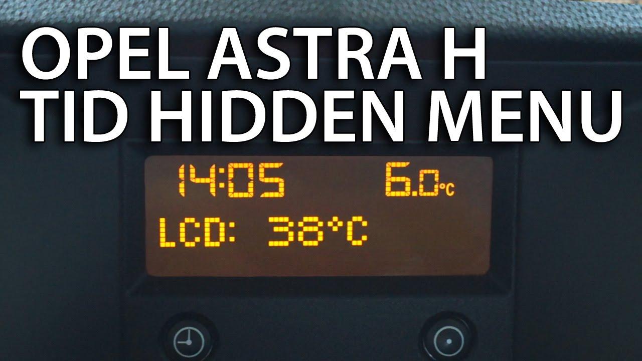 How To Enter Hidden Service Menu Opel Astra H Cd30 Amp Tid