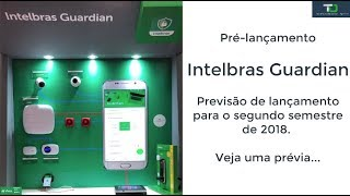 Pré-lançamento - Intelbras Guardian