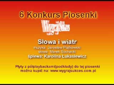 """""""Słowa i wiatr"""" - 6 Konkurs Piosenki """"Wygraj Sukces"""""""