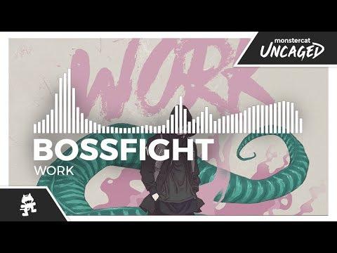 Bossfight - Work [Monstercat Release]