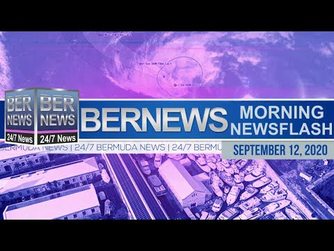 Bermuda Newsflash For Saturday, Sept 12, 2020