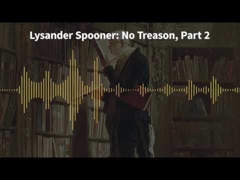 Classics of Liberty, Ep. 19: Lysander Spooner: No Treason, Part 2