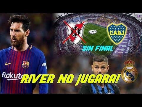 River Plate NO Jugará la FINAL !  Messi es el MEJOR Jugador ! Icardi RECHAZA al Madrid !