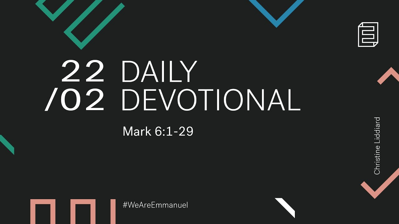 Daily Devotion with Christine Liddiard // Mark 6:1-29 Cover Image