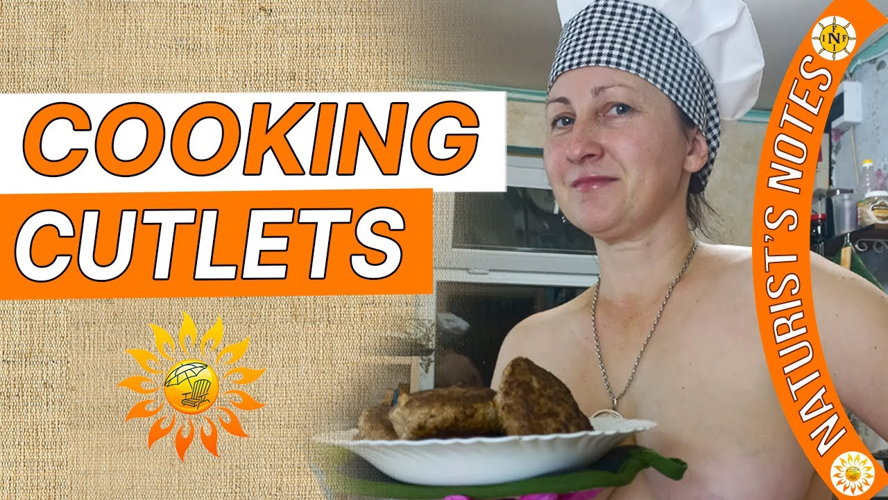 I cook delicious cutlets. Beef cutlet recipe. Nudism. INF. Mila naturist.