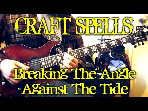 Craft Spells - Breaking The Angle Against The Tide (guitar cover + TAB)