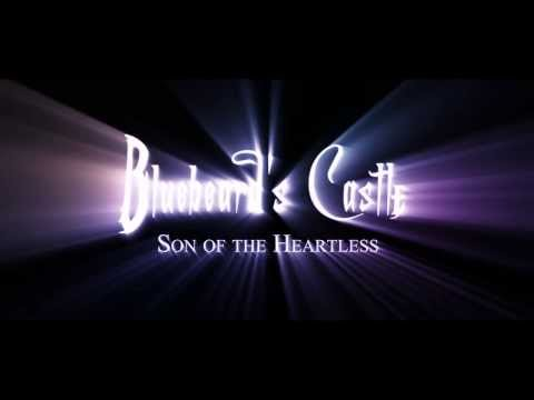 Bluebeard's Castle: Son of the Heartless - Official Trailer