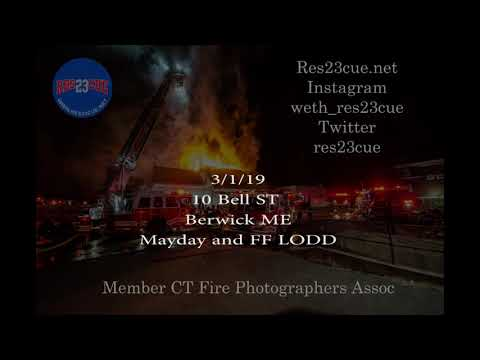 3/1/19 General Alarm Berwick ME, LODD, Fire Scene Audio