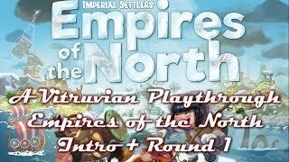 Vitruvian Playthrough: Empires of the North - Intro + Round 1