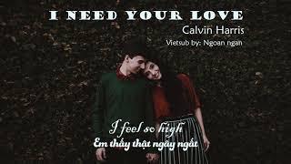 I need your love _ Calvin Harris [ Vietsub + Lyrics]