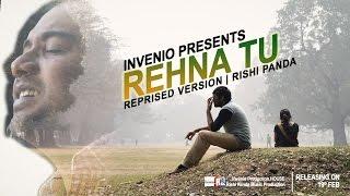 Rehna tu,Hai jaisa tu (COVER).     Feat. RISHI PANDA