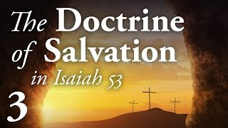 Wounded for Our Transgressions - Doctrine of Salvation 3