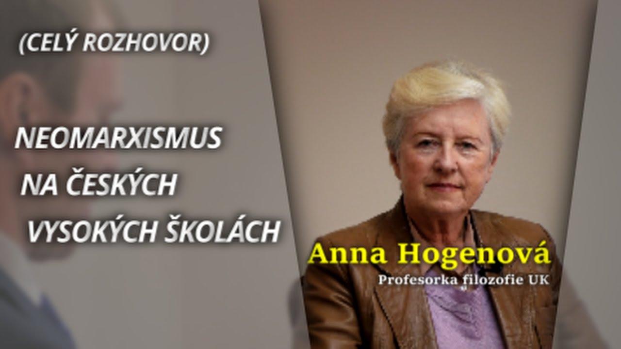 Exkluzivní rozhovor o neomarxismu na českých vysokých školách s Annou Hogenovou