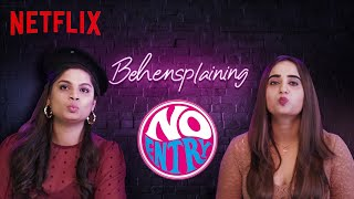 Behensplaining | Srishti Dixit & Kusha Kapila review No Entry | Netflix India