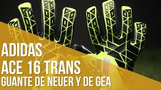 Guantes adidas ACE 16 Trans // El guante de Neuer y De Gea