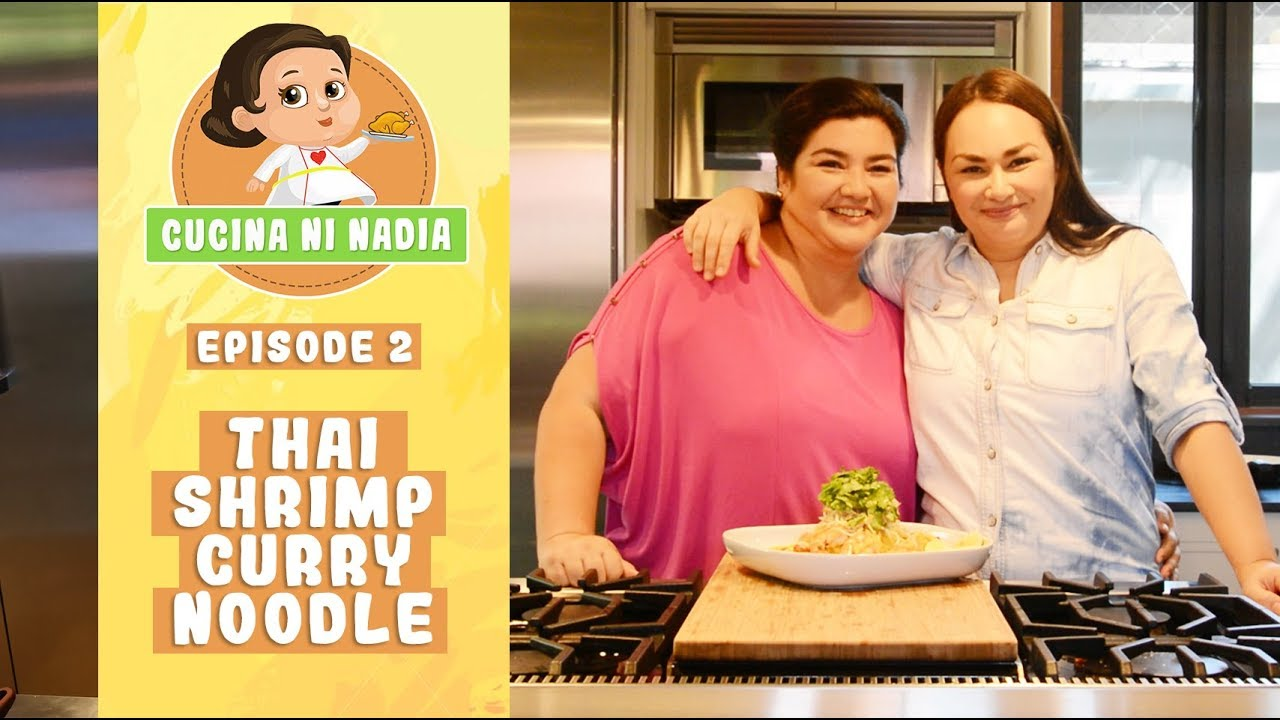 Cucina Ni Nadia Thai Shrimp Curry Noodle Episode 2 Youtube