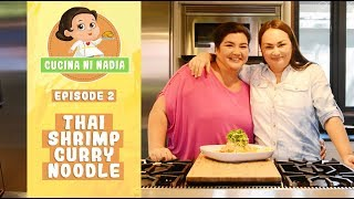 Cucina Ni Nadia: Thai Shrimp Curry Noodle | Episode 2