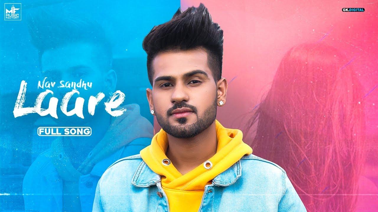 Laare : Nav Sandhu (Full Song) Latest Punjabi Song | New Punjabi Song | Punjabi Songs 2020