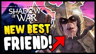 MY NEW BEST FRIEND! | Middle Earth: Shadow of War - Gameplay Funny Moments