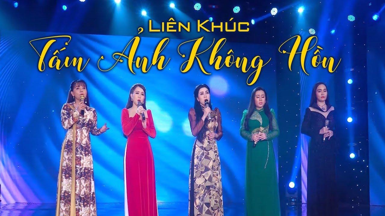 LK Tấm Ảnh Không Hồn - Hồng Quyên, Diễm Thùy, Lưu Ánh Loan, Ý Linh, Đào Anh Thư