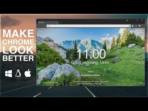 Make Google Chrome Look Better