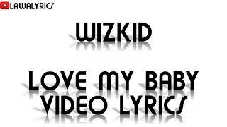 Wizkid - Love my Baby lyrics