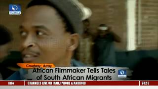 African Filmmaker Tells Tales Of South African Migrants |Africa54|