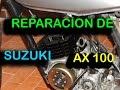 ? Reparación total de motor Suzuki AX 100 Parte 1
