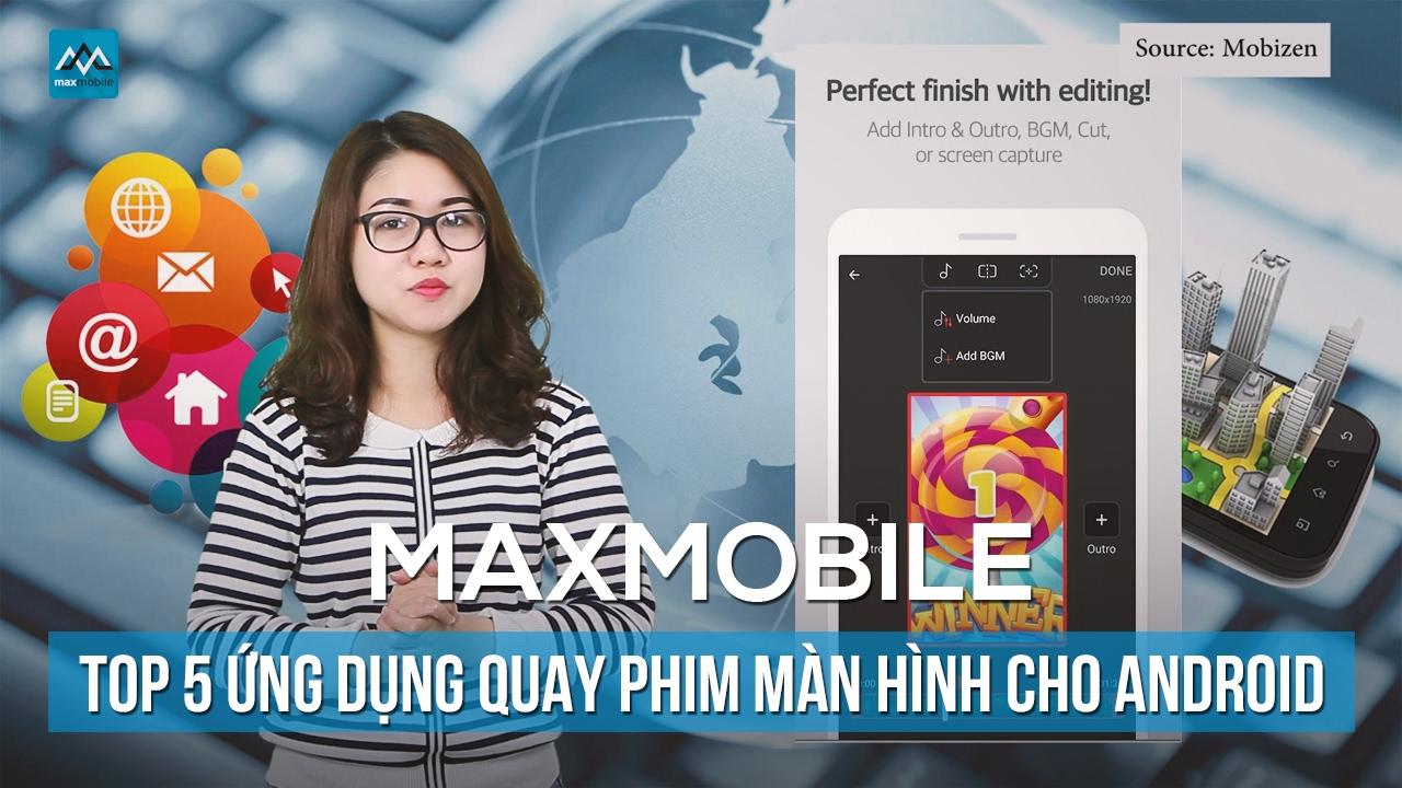 Top 5 ứng dụng quay phim màn hình cho điện thoại Android