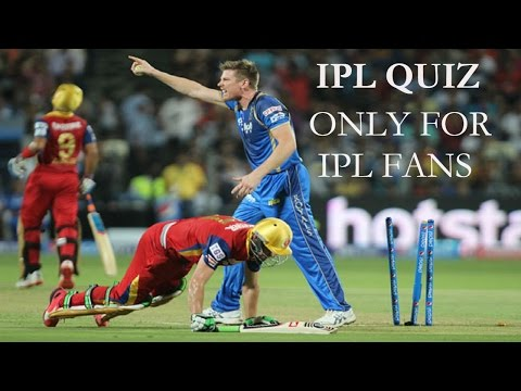 IPL QUIZ  only for IPL fans.
