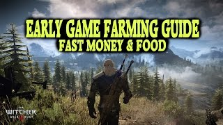 Witcher 3 || Easy Money & Food EARLY GAME FARMING GUIDE